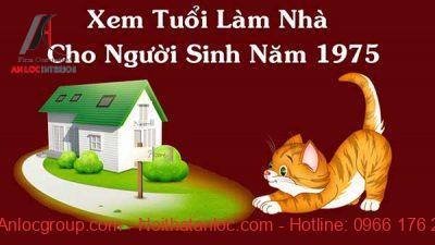 Phong thủy làm nhà cho người sinh năm 1975