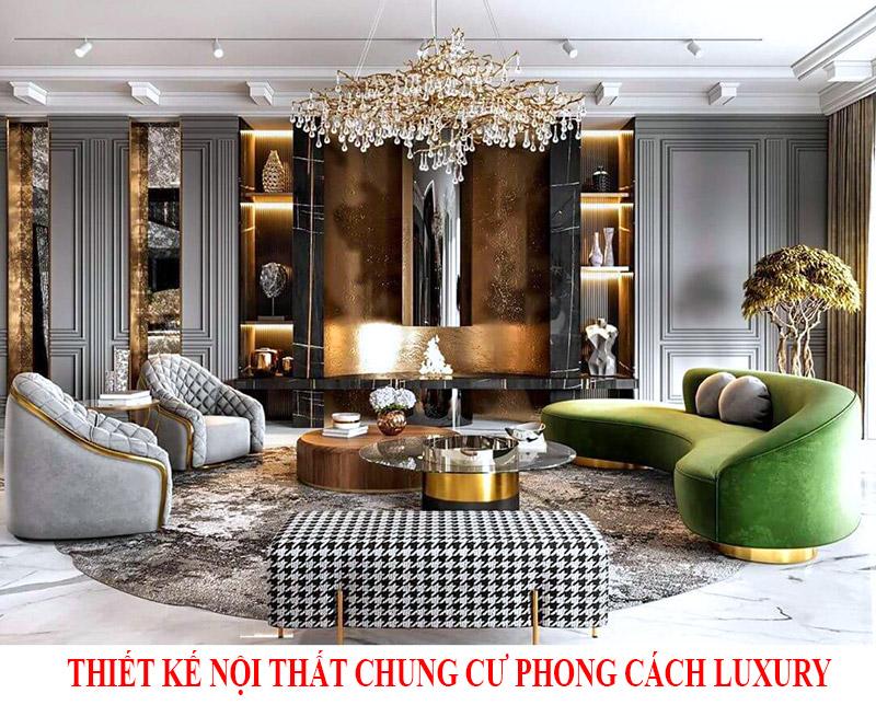 Thiết kế nội thất chung cư phong cách Luxury